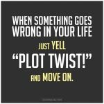 Quote of the Week : Plot Twist